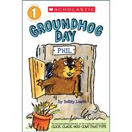 Scholastic Reader Level 1: Groundhog Day by Lewin, Betsy, 9780545799683
