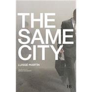 The Same City by Martin, Luisge; Dukanovich, Tomasz, 9788494349683