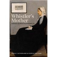 Whistler's Mother by Sutherland, Daniel E.; Toutziari, Georgia, 9780300229684