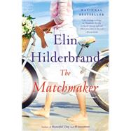 The Matchmaker by Hilderbrand, Elin, 9780316099684