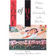 Some of Us by Zhong, Xueping; Zheng, Wang; Di, Bai; Zhang, Naihua (CON); Chen, Xiaomei (CON), 9780813529684