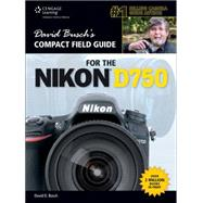 David Busch's Compact Field Guide for the Nikon D750 by Busch, David D., 9781305629684