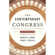 The Contemporary Congress by Loomis, Burdett A.; Schiller, Wendy J., 9781442249684