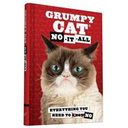 Grumpy Cat: Everything You Need to No by Grumpy Cat, 9781452149684