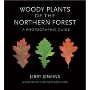 Woody Plants of the Northern Forest by Jenkins, Jerry, 9781501719684