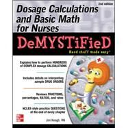 Dosage Calculations and Basic Math for Nurses Demystified, Second Edition by Keogh, Jim, 9780071849685