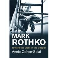 Mark Rothko by Cohen-Solal, Annie, 9780300219685