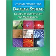 Database Systems Design, Implementation, and Management (with Premium Web Site Printed Access Card) by Coronel, Carlos; Morris, Steven; Rob, Peter, 9780538469685