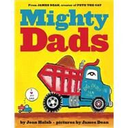 Mighty Dads by Holub, Joan; Dean, James, 9780545609685