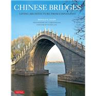 Chinese Bridges by Knapp, Ronald G.; Ong, A. Chester; Bol, Peter, 9780804849685