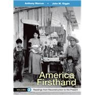 America Firsthand, Volume 2 Readings from Reconstruction to Present by Marcus, Anthony; Giggie, John M.; Burner, David, 9781319029685
