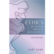 Ethics in Health Services Management by Darr, Kurt, 9781932529685