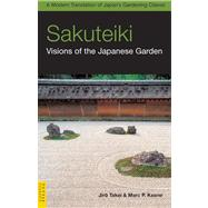 Sakuteiki : Visions of the Japanese Garden by Takei, Jiro, 9780804839686