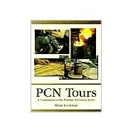 PCN Tours : A Companion to the Popular Television Series by Lockman, Brian, 9780940159686