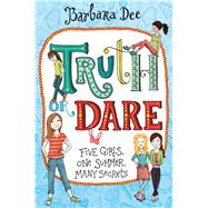 Truth or Dare by Dee, Barbara, 9781481459686
