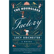 The Hourglass Factory by Ribchester, Lucy, 9781605989686