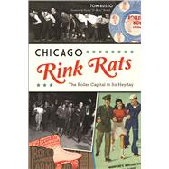 Chicago Rink Rats by Russo, Tom; Stroud, Darius