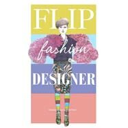 Flip Fashion Designer by Clerc, Lucille, 9781856699686