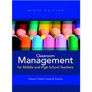 Classroom Management for Middle and High School Teachers by Emmer, Edmund T.; Evertson, Carolyn M., 9780132689687