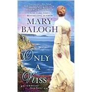 Only a Kiss by Balogh, Mary, 9780451469687