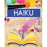 Read, Recite, and Write Haiku by Macken, JoAnn Early, 9780778719687