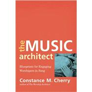 The Music Architect by Cherry, Constance M., 9780801099687