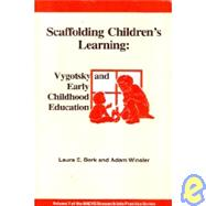 Scaffolding Children's Learning : Vygotsky and Early Childhood Education