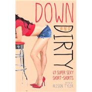 Down and Dirty 69 Super Sexy Short-Shorts by Tyler, Alison; Blue, Cheyenne, 9781573449687