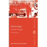 Musicology: The Key Concepts by Beard; David, 9780415679688