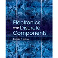 Electronics with Discrete Components by Galvez, Enrique Jose, 9780470889688