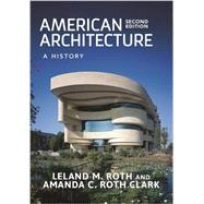 American Architecture by Roth, Leland M.; Clark, Amanda C. Roth, 9780813349688