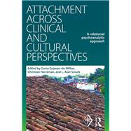 Attachment Across Clinical and Cultural Perspectives: A Relational Psychoanalytic Approach by Gojman-de-Millan; Sonia, 9781138999688