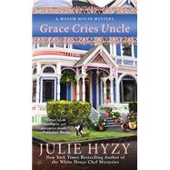 Grace Cries Uncle by Hyzy, Julie, 9780425259689