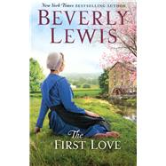 The First Love by Lewis, Beverly, 9780764219689