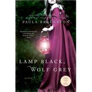 Lamp Black, Wolf Grey A Novel by Brackston, Paula, 9781250069689