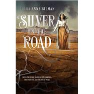 Silver on the Road by Gilman, Laura Anne, 9781481429689