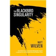 The Blackbird Singularity by Wilven, Matt, 9781785079689