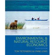 Environmental & Natural Resource Economics, 10/e by TIETENBERG; LEWIS, 9780133479690