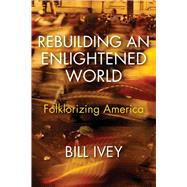 Rebuilding an Enlightened World by Ivey, Bill, 9780253029690