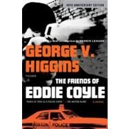The Friends of Eddie Coyle A Novel by Higgins, George V.; Lehane, Dennis, 9780312429690