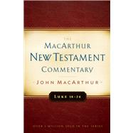 Luke 18-24 MacArthur New Testament Commentary by MacArthur, John, 9780802409690