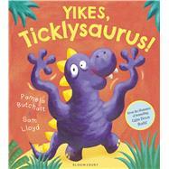 Yikes, Ticklysaurus! by Butchart, Pamela; Lloyd, Sam, 9781408839690
