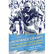 The Uncrowned Champs by Steidel, Dave; Alworth, Lance, 9781613219690
