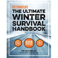 The Ultimate Winter Survival Handbook by Macwelch, Tim; Outdoor Life, 9781616289690