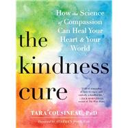The Kindness Cure by Cousineau, Tara, Ph.D., 9781626259690