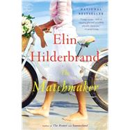 The Matchmaker by Hilderbrand, Elin, 9780316099691