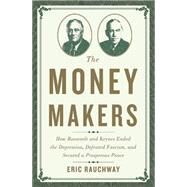 The Money Makers by Rauchway, Eric, 9780465049691