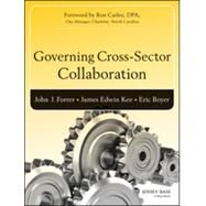 Governing Cross-sector Collaboration by Forrer, John J.; Kee, James Edwin; Boyer, Eric; Carlee, Ron, 9781118759691