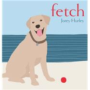 Fetch by Hurley, Jorey, 9781442489691