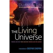 The Living Universe by Elgin, Duane, 9781576759691